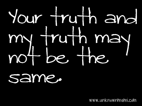 Your-truth-and-my-truth
