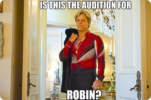 Matt Damon as Robin