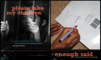 "Part of the ""please take my children campaign"" poster series by Tribal Marks and 'Dami"