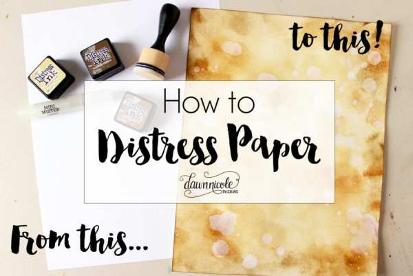 How to Distress Paper | Use this easy and fun distressing technique to create vintage style DIY Hand Lettered Art Prints and more! | DawnNicoleDesigns.com