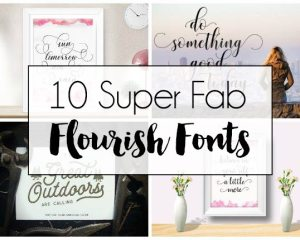 10 Fab Flourish Fonts