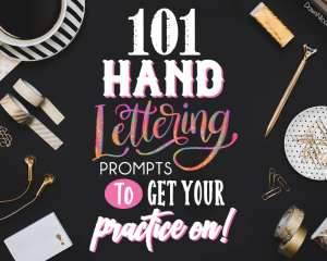101 Hand Lettering Practice Prompts. Get your daily lettering practice on with this free list of 101 ideas of phrases and quotes to letter!