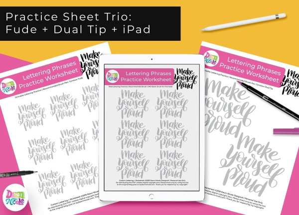 Make Yourself Proud Lettering Practice Sheets. A trio of custom worksheets for use with your iPad, the Tombow Fude, and the Tombow Dual Tip!
