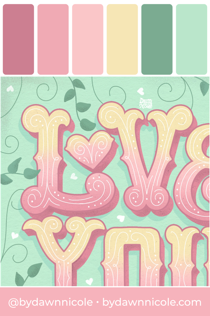 """Love You So Color Palette. Grab the color palette I used for my hand-lettered """"Love you so"""" artwork + tips for how to use it!"""