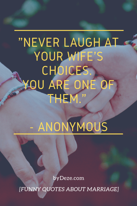 """a poster with interlocked fingers saying """"never laugh at your wife's choices. you are one of them"""""""