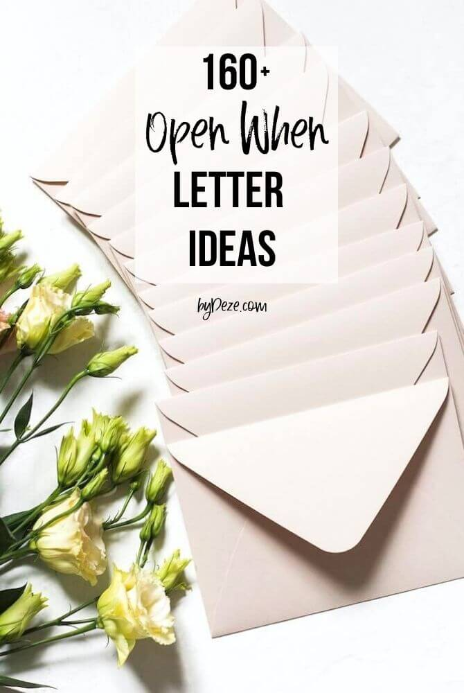 envelopes and flowers with text that says 160+ open when letter ideas