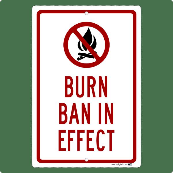 Burn Ban In Effect - aluminum sign