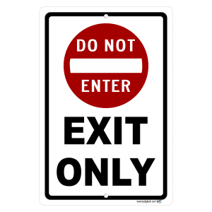 Do Not Enter Exit Only - aluminum sign