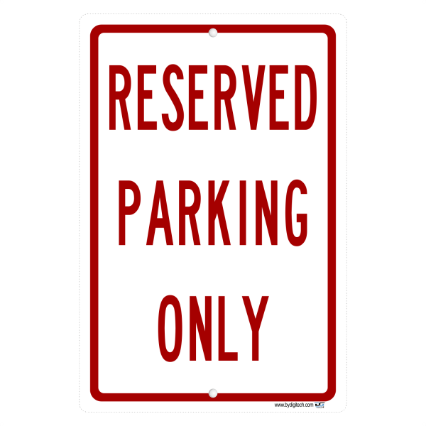 Reserved Parking Only - aluminum sign