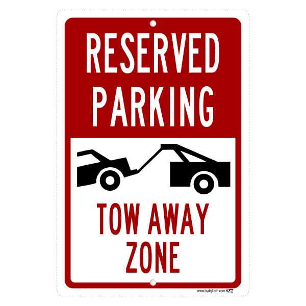 Reserved Parking Tow Away Zone - aluminum sign