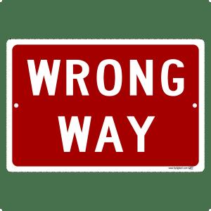 Wrong Way - aluminum sign