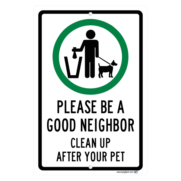 Please Be A Good Neighbor Clean Up After Your Pet Aluminum Sign