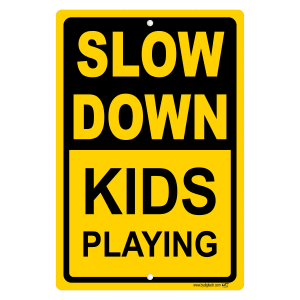 Slow Down Kids Playing Yellow Aluminum Sign