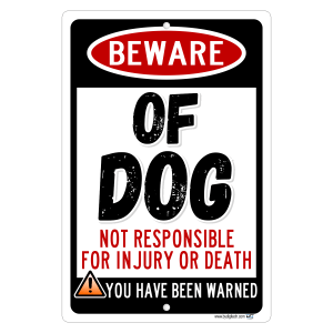 Beware Of Dog Not Responsible For Injury Aluminum Sign