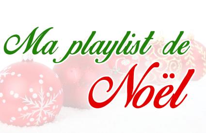 Ma petite playlist de Noël 🎄