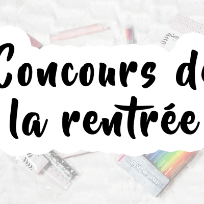 BACK TO SCHOOL : Concours !