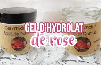 Le gel d'hydrolat de rose, un de mes indispensables !