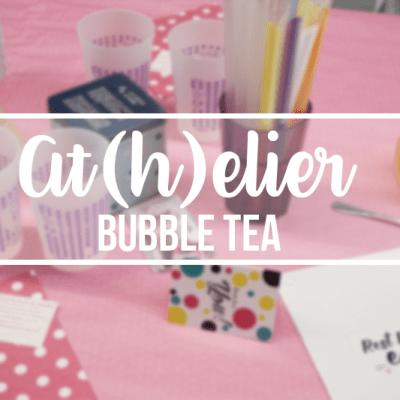 Un at(h)elier Bubble Tea avec Les Thélices de Sophie