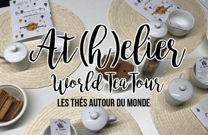 At(h)elier World Tea Tour, la découverte des thés autour du monde