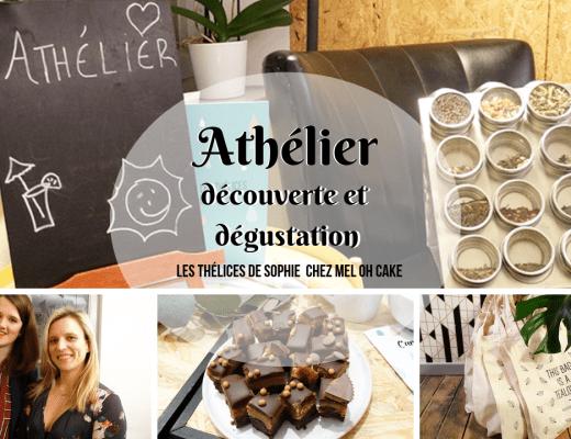 Petit athélier dégustation et découverte des nouveaux thés des Thélices de Sophie, avec les délicieuses pâtisseries de chez Mel Oh Cake