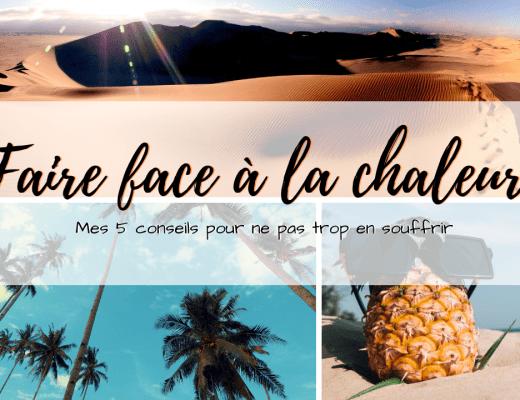 Faire face à la chaleur : Mes 5 conseils pour ne pas trop en souffrir | By Elodie