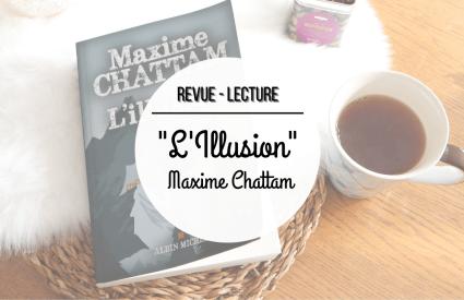 J'ai lu : L'Illusion, le dernier roman de Maxime Chattam