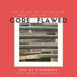 SeaofStrangers-CoreIsFlawed