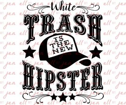 White Trash is the New Hipster SVG