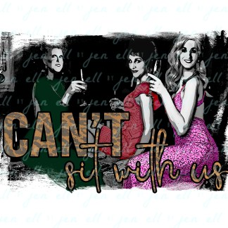 Can't Sit With Us - Sublimation Design - Instant Download