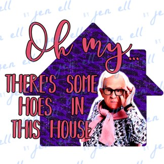 Hoes In This House - Sublimation Design