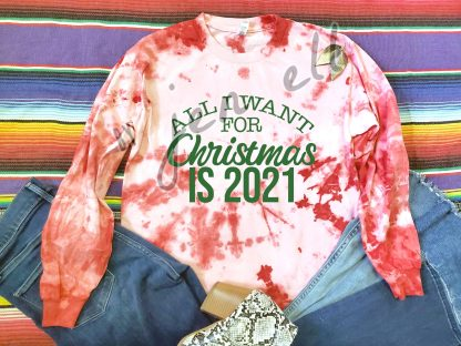 All I Want For Christmas is 2021 Red Tie Dye Long Sleeve Tee