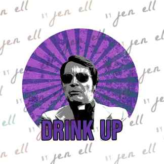 Drink Up - Sublimation Design - Instant Download