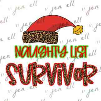 Naughty List Survivor - Sublimation Design - Instant Download