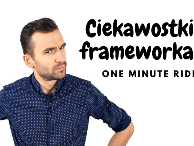 One Minute Ride – ciekawostki o frameworkach webowych