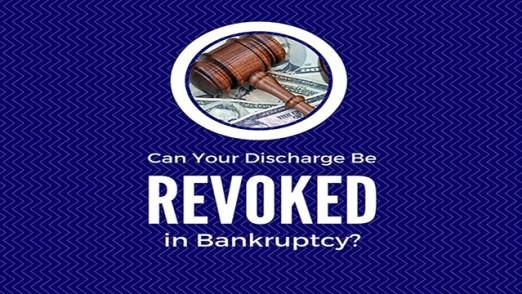 Can your discharge of debt be revoked in bankruptcy?