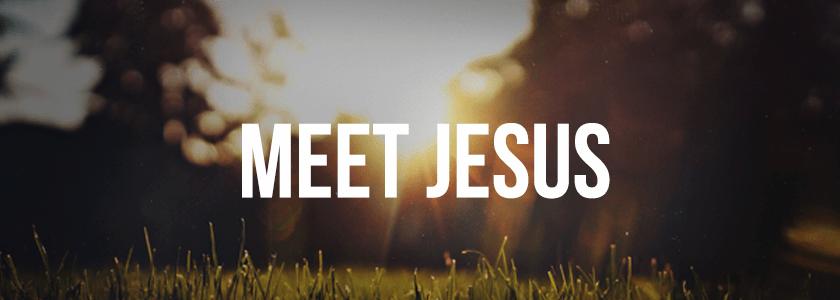 """""""Meet Jesus"""""""