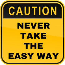 Financial Education Course 5 - Never take the easy way