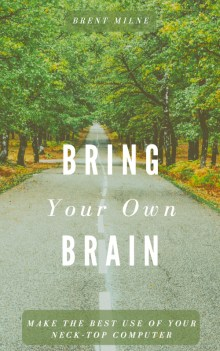 Cover for the book Bring your own brain.