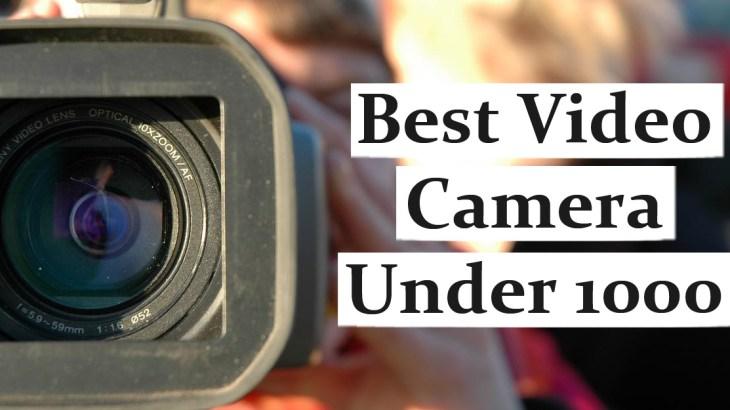 Best Video Camera Under 1000
