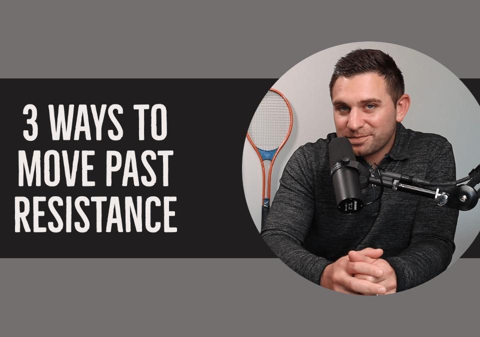 move past resistance