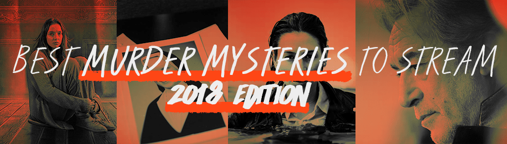 Best TV Murder Mysteries to Stream and Binge Watch - 2018