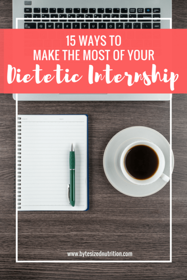 Make the most of your dietetic internship.. Registered Dietitians from all across the country share 15 tips for dietetic interns! | www.bytesizednutrition.com