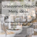 Meal Ideas for Passover and Unleavened Bread - By Zipporah Blog