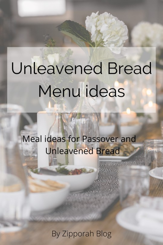 Passover / Unleavened Bread Meal Ideas