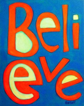 Believe - Painting by BZTAT