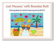 Just Meowing with Brewskie Butt Cat Coloring Book for Adults