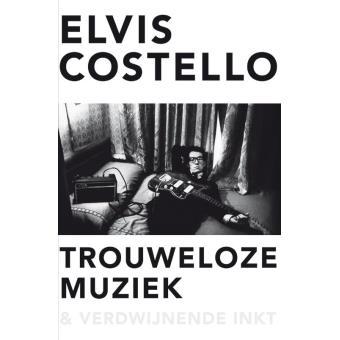 Trouweloze muziek en verdwijnende inkt, het inslechte boek van Elvis Costello