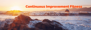 Online Personal Training services by Continuous Improvement Fitness