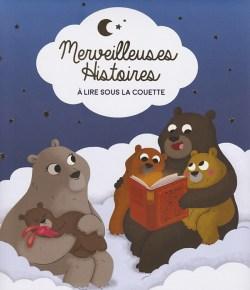 Livre : Merveilleuses histoires à lire sous la couette