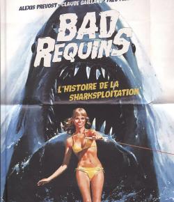 Bad requins – L'Histoire de la sharksploitation
